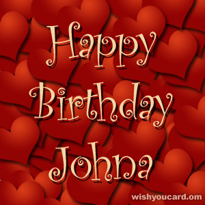 happy birthday Johna hearts card