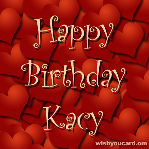 happy birthday Kacy hearts card