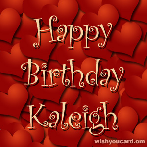 happy birthday Kaleigh hearts card