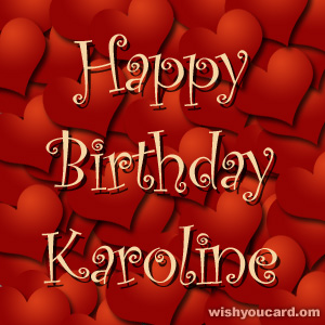 happy birthday Karoline hearts card