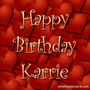 happy birthday Karrie hearts card