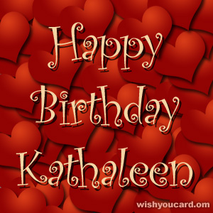 happy birthday Kathaleen hearts card