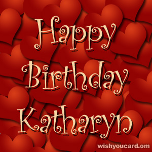 happy birthday Katharyn hearts card