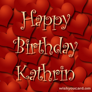 happy birthday Kathrin hearts card