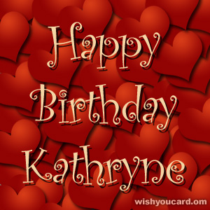 happy birthday Kathryne hearts card