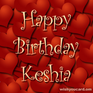 happy birthday Keshia hearts card