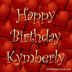 happy birthday Kymberly hearts card