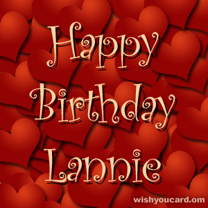 happy birthday Lannie hearts card