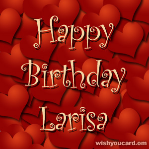 happy birthday Larisa hearts card