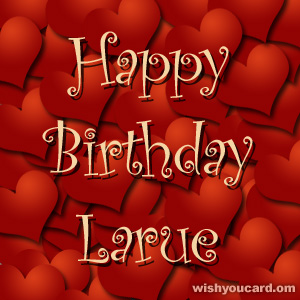 happy birthday Larue hearts card