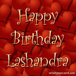 happy birthday Lashandra hearts card