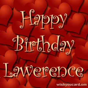 happy birthday Lawerence hearts card
