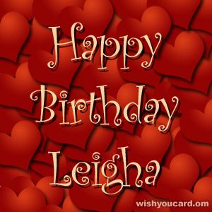 happy birthday Leigha hearts card