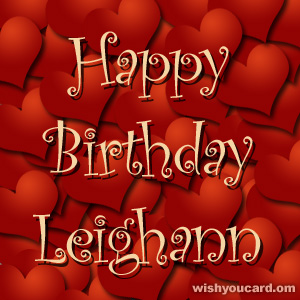 happy birthday Leighann hearts card
