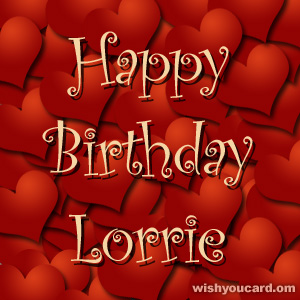 happy birthday Lorrie hearts card