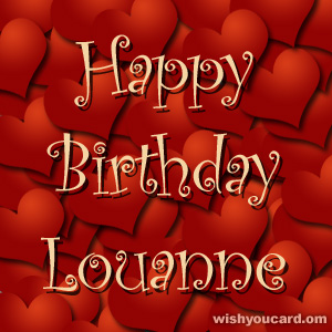 happy birthday Louanne hearts card