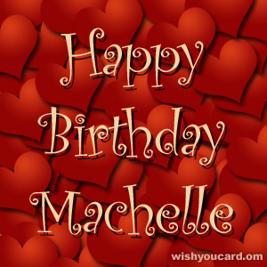 happy birthday Machelle hearts card