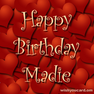 happy birthday Madie hearts card
