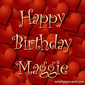 happy birthday Maggie hearts card