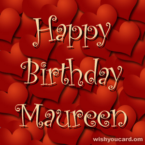 happy birthday Maureen hearts card
