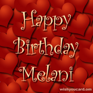 happy birthday Melani hearts card