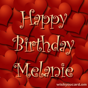 happy birthday Melanie hearts card