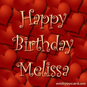 happy birthday Melissa hearts card