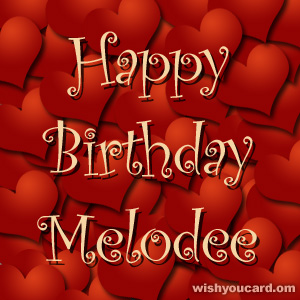 happy birthday Melodee hearts card