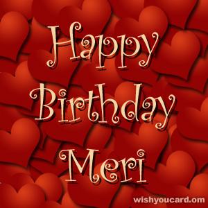 happy birthday Meri hearts card