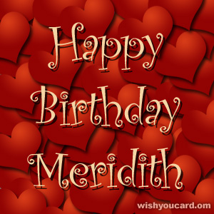 happy birthday Meridith hearts card