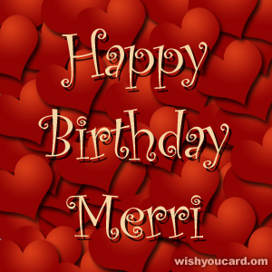 happy birthday Merri hearts card
