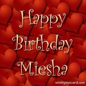 happy birthday Miesha hearts card