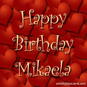 happy birthday Mikaela hearts card