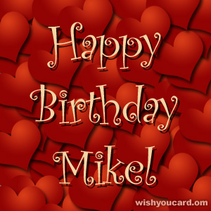 happy birthday Mikel hearts card