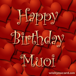 happy birthday Muoi hearts card