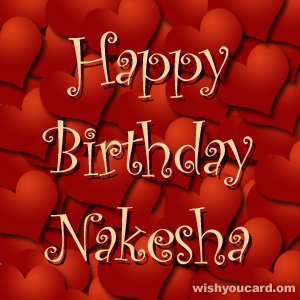 happy birthday Nakesha hearts card