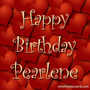 happy birthday Pearlene hearts card