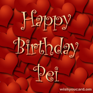 happy birthday Pei hearts card