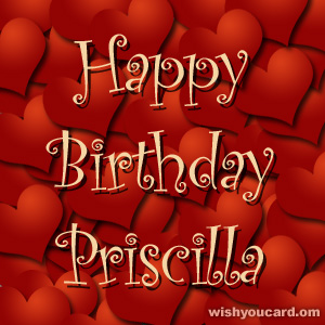 happy birthday Priscilla hearts card