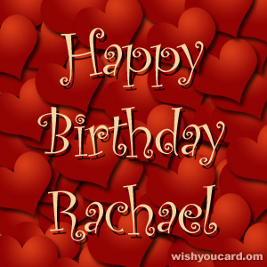 Happy Birthday Rachael Free E Cards