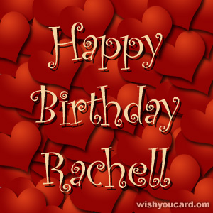 happy birthday Rachell hearts card