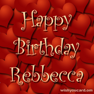 happy birthday Rebbecca hearts card