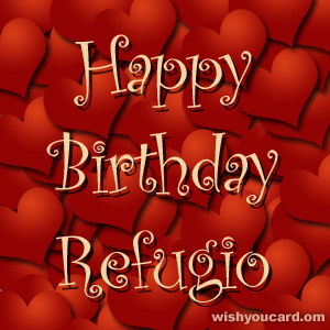 happy birthday Refugio hearts card