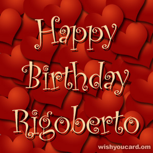 happy birthday Rigoberto hearts card