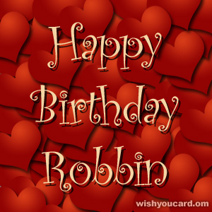 happy birthday Robbin hearts card