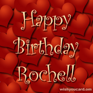 happy birthday Rochell hearts card