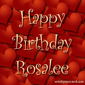 happy birthday Rosalee hearts card