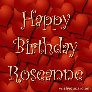 happy birthday Roseanne hearts card