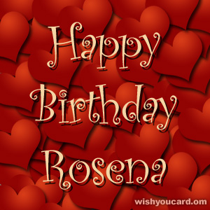 happy birthday Rosena hearts card
