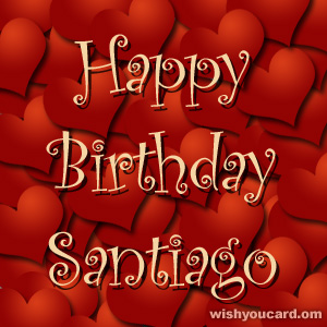 happy birthday Santiago hearts card